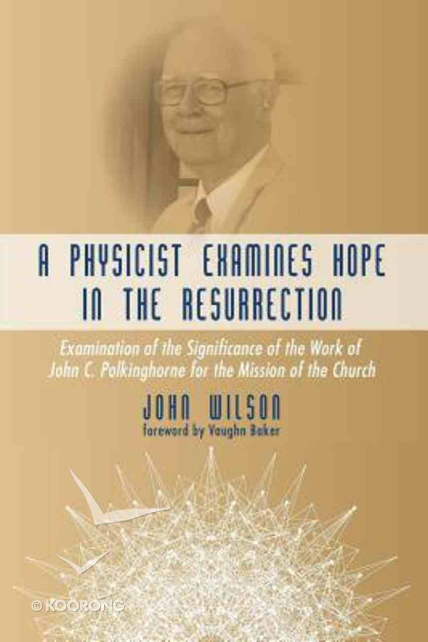 A Physicist Examines Hope in the Resurrection Paperback