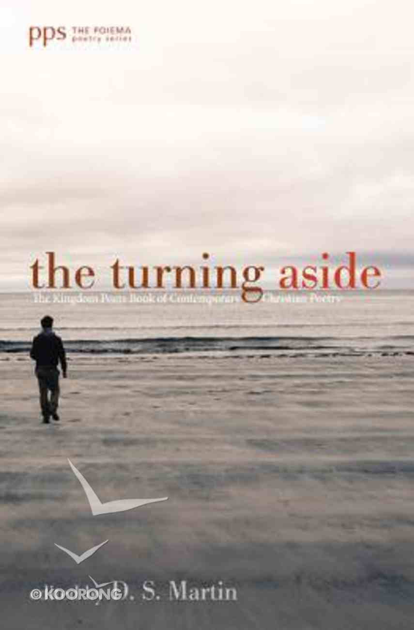 The Turning Aside: The Kingdom Poets Book of Contemporary Christian Poetry Paperback