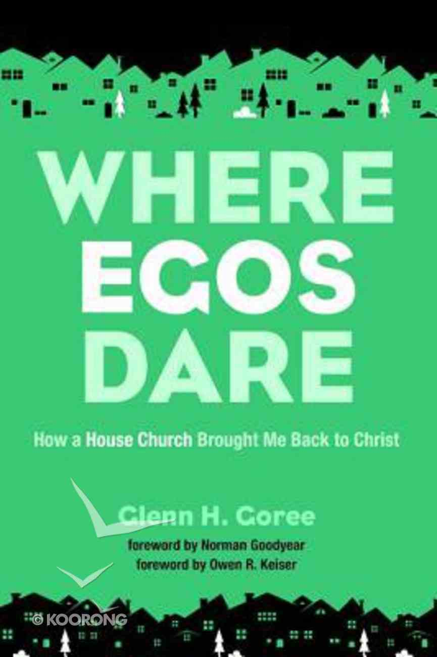 Where Egos Dare Paperback