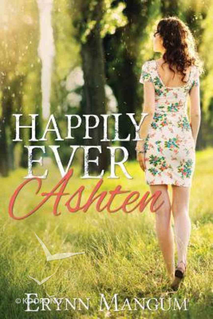Happily Ever Ashten (#03 in A Carrington Springs Novel Series) Paperback