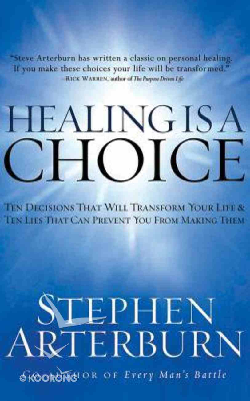 Healing is a Choice: 10 Decisions That Will Transform Your Life and 10 Lies That Can Prevent You From Making Them (Abridged, 3 Cds) CD