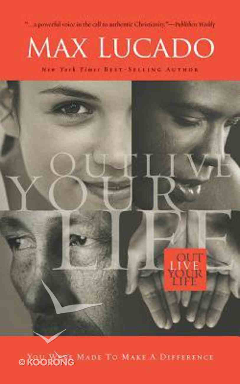 Outlive Your Life: You Were Made to Make a Difference (Unabridged, 4 Cds) CD