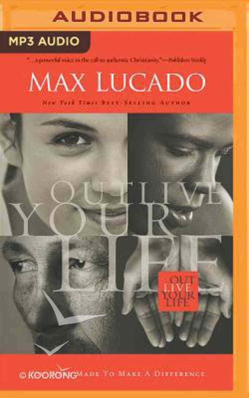 Outlive Your Life: You Were Made to Make a Difference (Unabridged, Mp3) CD