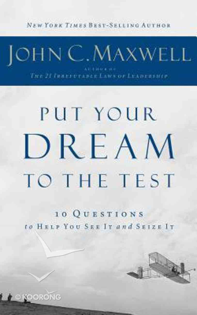 Put Your Dream to the Test: 10 Questions to Help You See It and Seize It (Unabridged, 3 Cds) CD