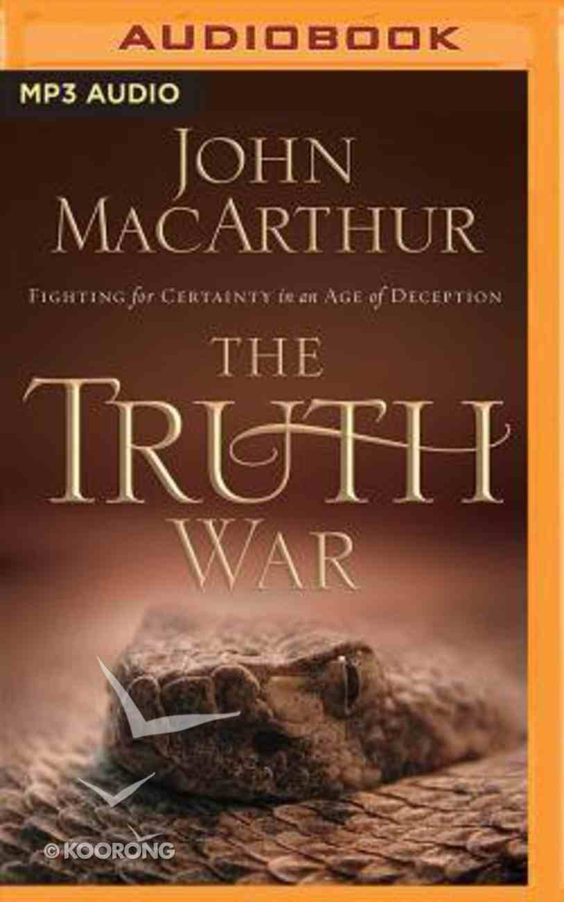 The Truth War: Fighting For Certainty in An Age of Deception (Unabridged, Mp3) CD