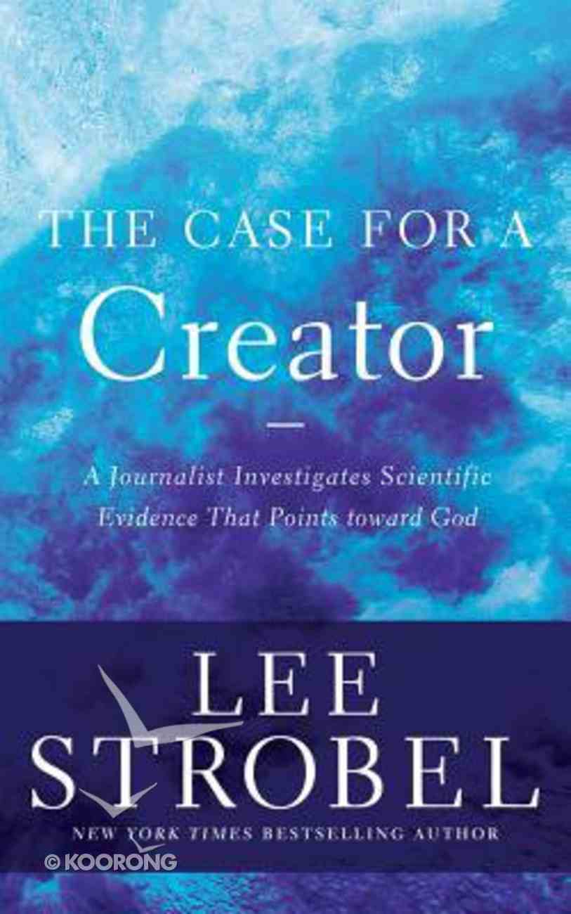 The Case For a Creator: A Journalist Investigates Scientific Evidence That Points Toward God (Unabridged, 12 Cds) CD