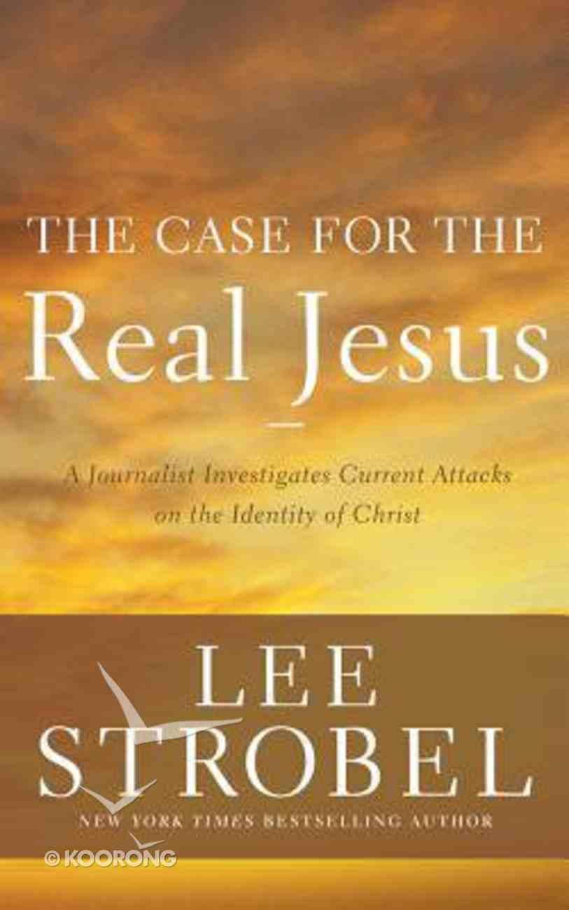 The Case For the Real Jesus: A Journalist Investigates Current Attacks on the Identity of Christ (Unabridged, 13 Cds) CD