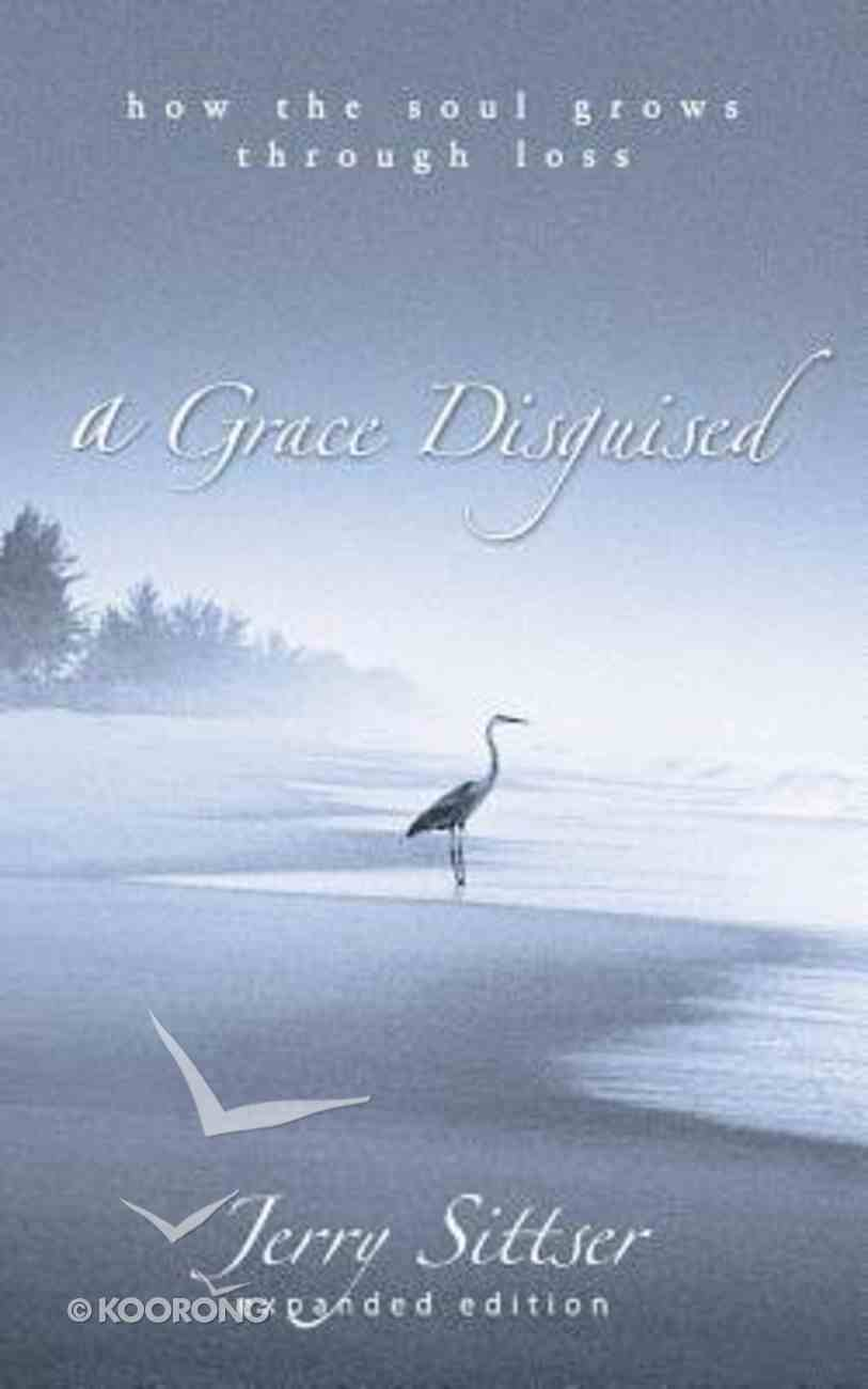 A Grace Disguised: How the Soul Grows Through Loss (Unabridged, 7 Cds) CD