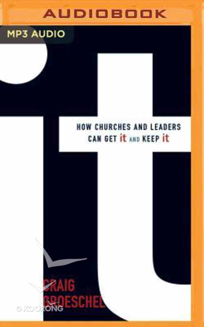 It: How Churches and Leaders Can Get It and Keep It (Unabridged, Mp3) CD
