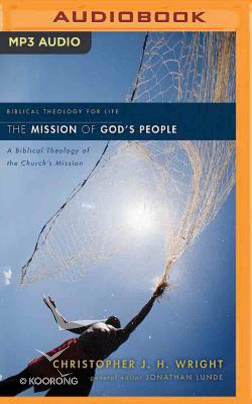 Mission of God's People, the - a Biblical Theology of the Church's Mission (Unabridged, MP3) (Biblical Theology For Life Audio Series) CD
