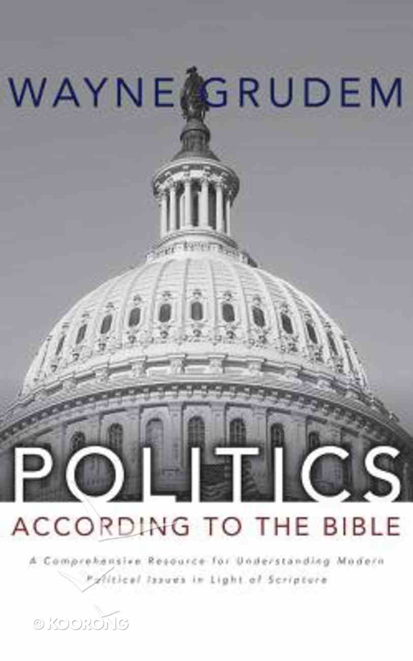 Politics - According to the Bible: A Comprehensive Resource For Understanding Modern Political Issues in Light of Scripture (Unabridged, 28 Cds) CD