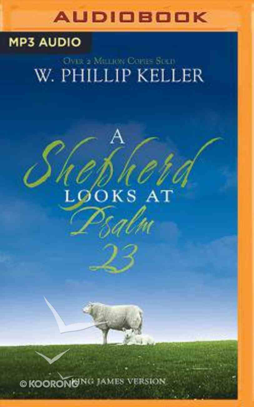 A Shepherd Looks At Psalm 23 (Unabridged, Mp3) CD