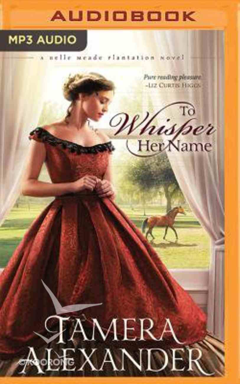 To Whisper Her Name (Unabridged, MP3) (#01 in Belle Meade Plantation Audio Series) CD