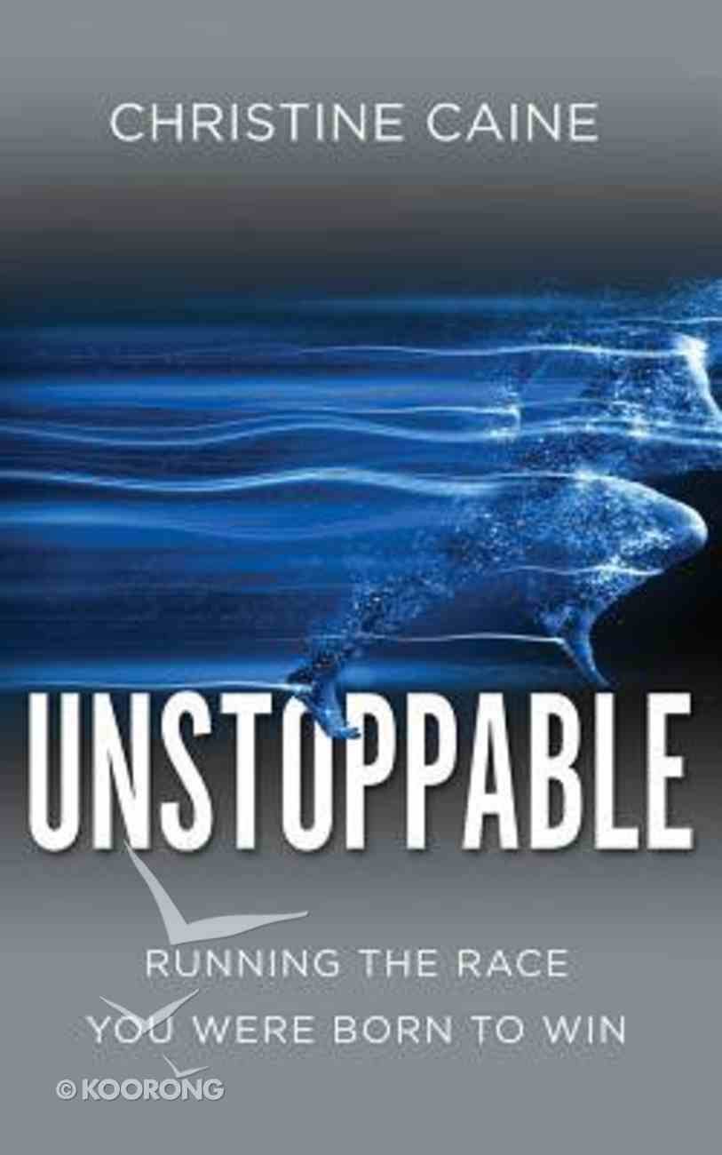 Unstoppable: Running the Race You Were Born to Win (Unabridged, 6 Cds) CD