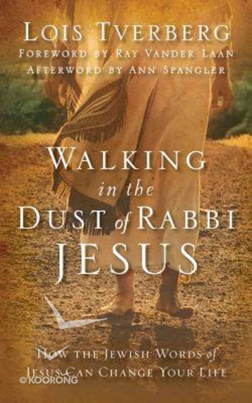 Walking in the Dust of Rabbi Jesus: How the Jewish Words of Jesus Can Change Your Life (Unabridged, 7 Cds) CD