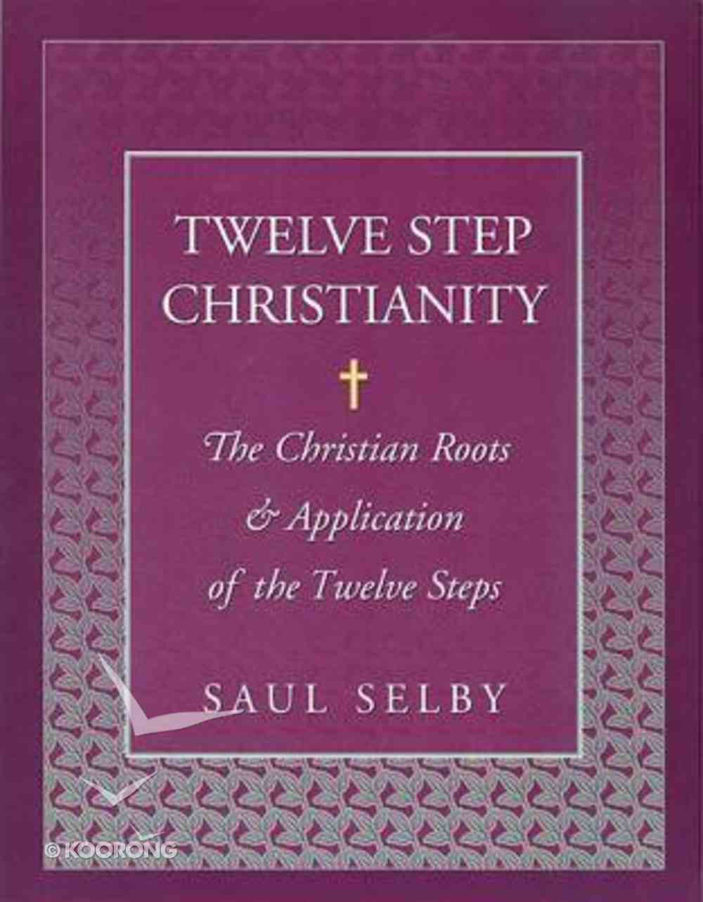 Twelve Step Christianity Paperback