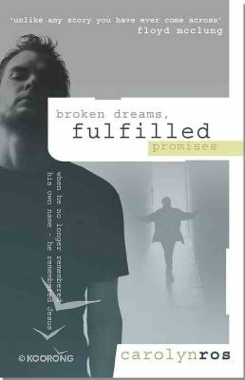 Broken Dreams, Fulfilled Promises Paperback