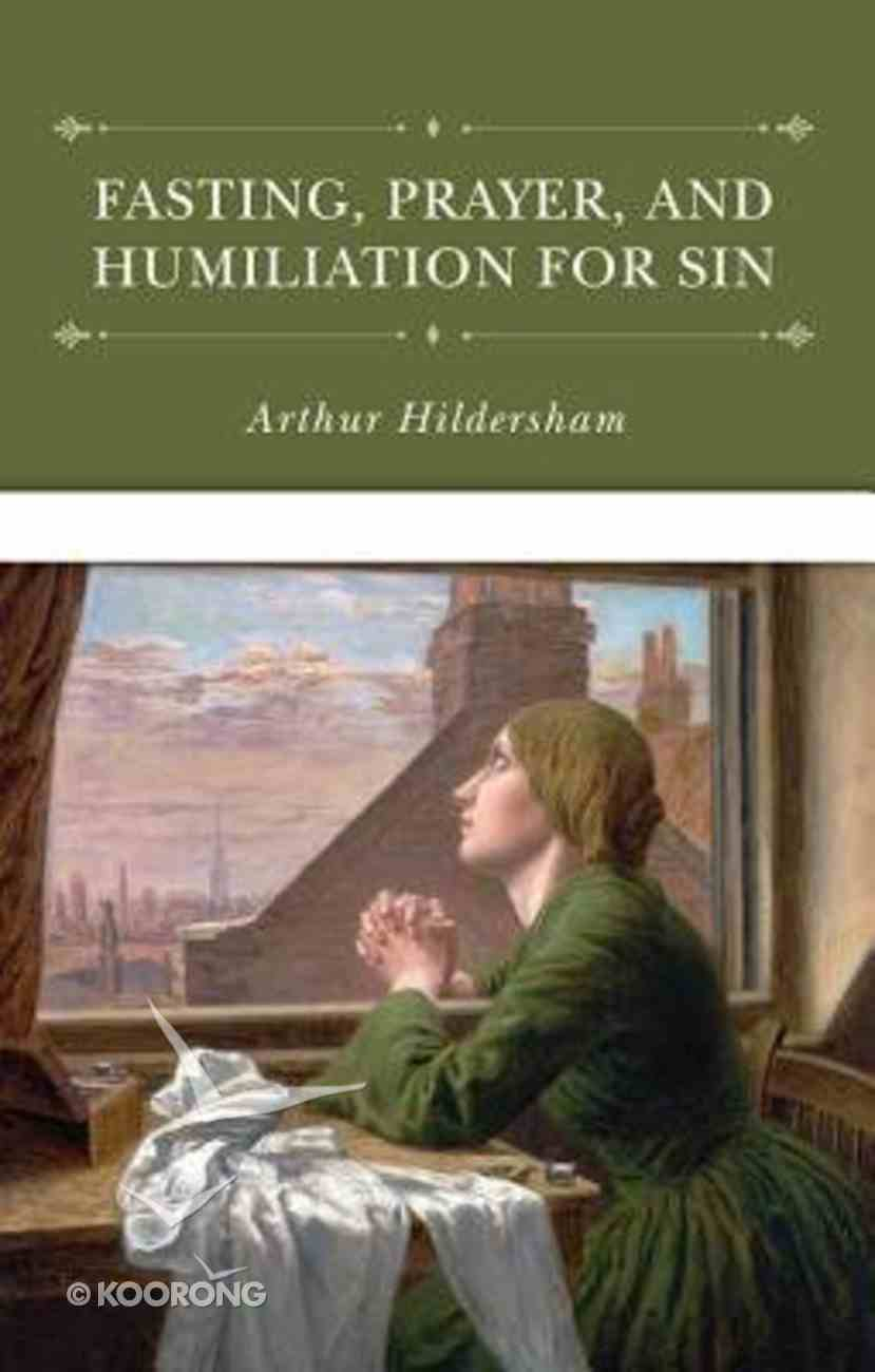 The Doctrine of Fasting and Prayer, and Humiliation For Sin Hardback