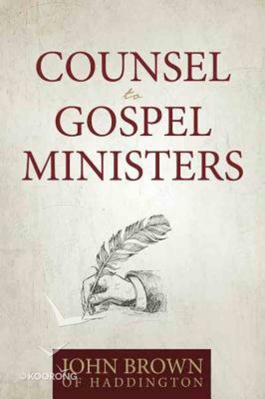 Counsel to Gospel Ministers Paperback