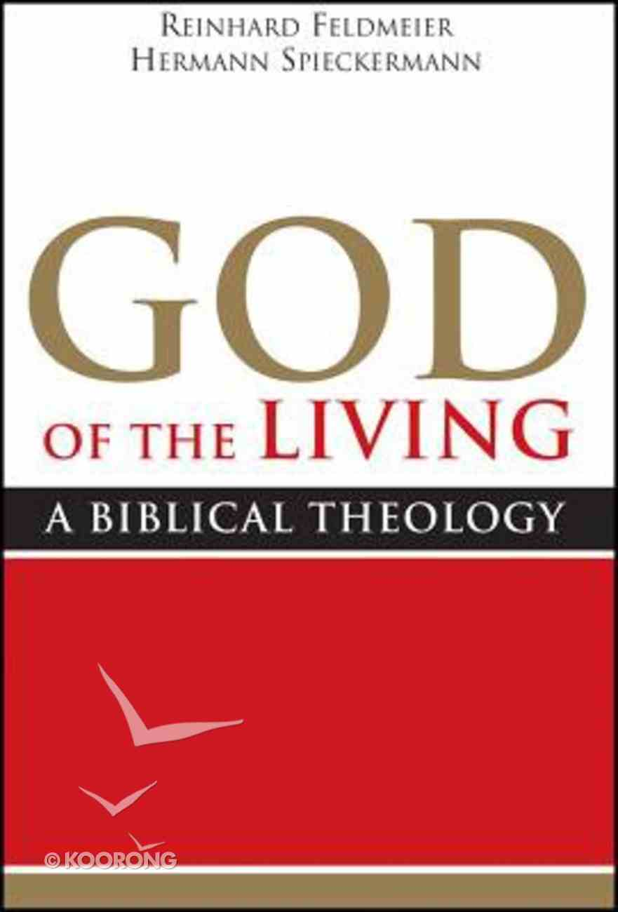 God of the Living: A Biblical Theology Paperback