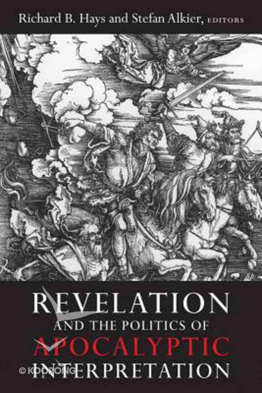 Revelation and the Politics of Apocalyptic Interpretation Paperback