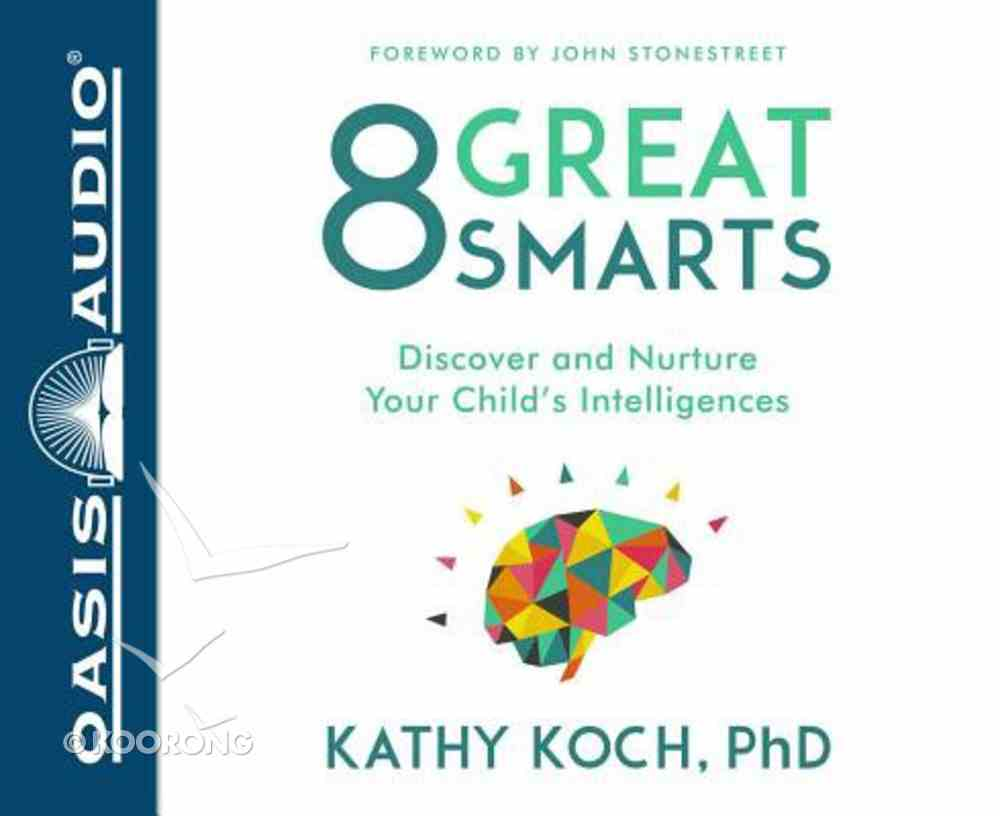 8 Great Smarts: Discover and Nurture Your Child's Intelligences (Unabridged, 4 Cds) CD