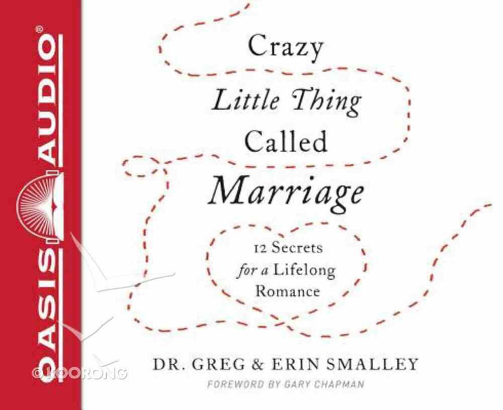 Crazy Little Thing Called Marriage: 12 Secrets For a Lifelong Romance (Unabridged, 6 Cds) CD
