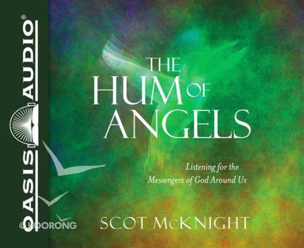 The Hum of Angels: Listening For the Messengers of God Around Us (Unabridged, 5 Cds) CD
