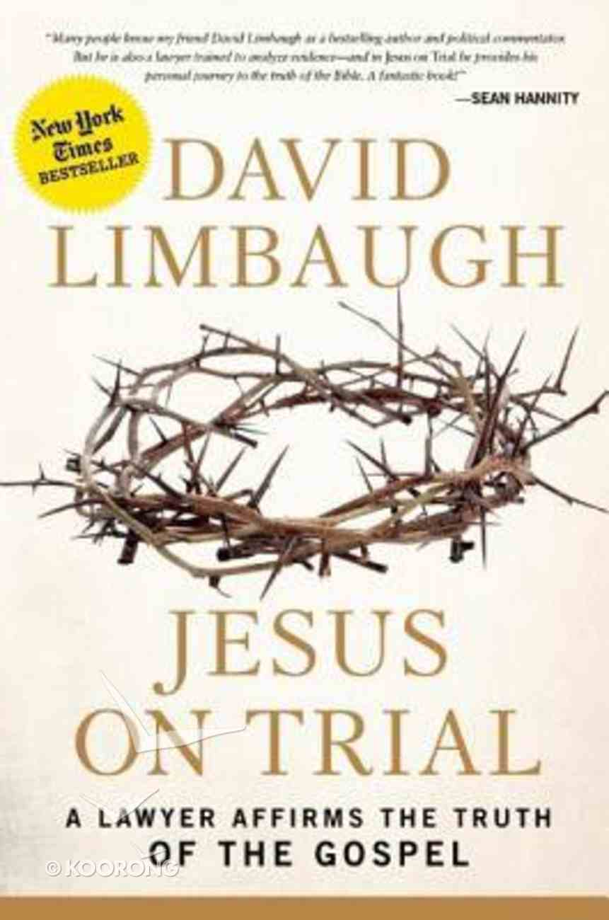Jesus on Trial: A Lawyer Affirms the Truth of the Gospel Hardback
