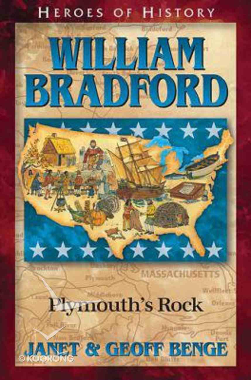 William Bradford: Plymouth's Rock (Heroes Of History Series) Paperback
