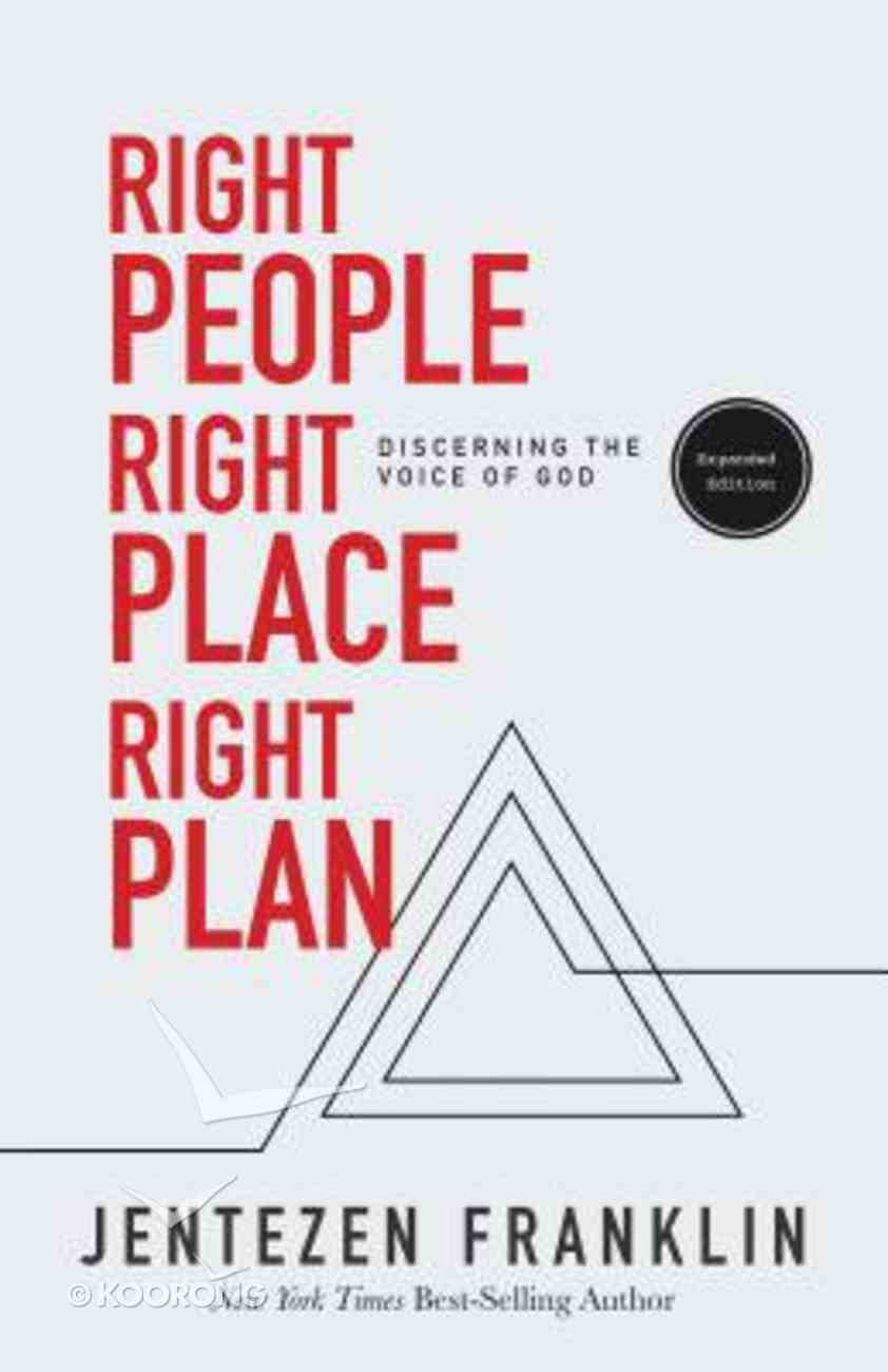 Right People, Right Place, Right Plan: Discerning the Voice of God Paperback