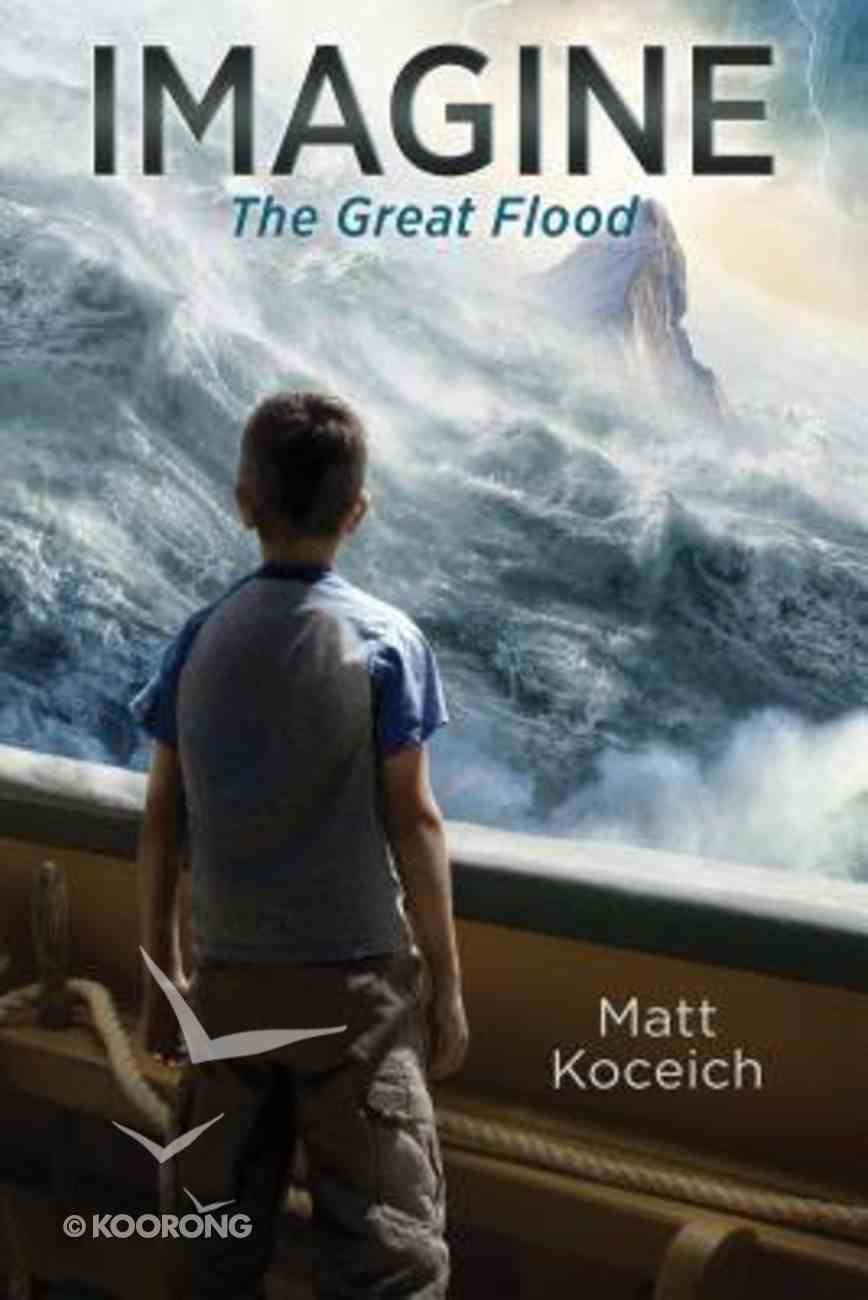 Imagine... the Great Flood (#01 in Imagine... Series) Paperback