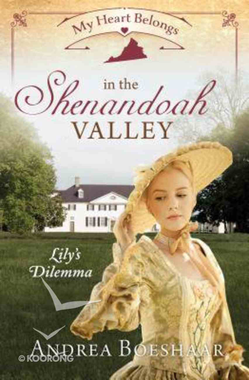 In the Shenandoah Valley - Lily's Dilemma (#05 in My Heart Belongs Series) Paperback