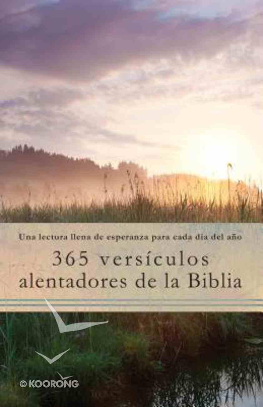 365 Versculos Alentadores De La Biblia: Una Lectura Llena De Esperanza Para Cada Da Del Ao Paperback