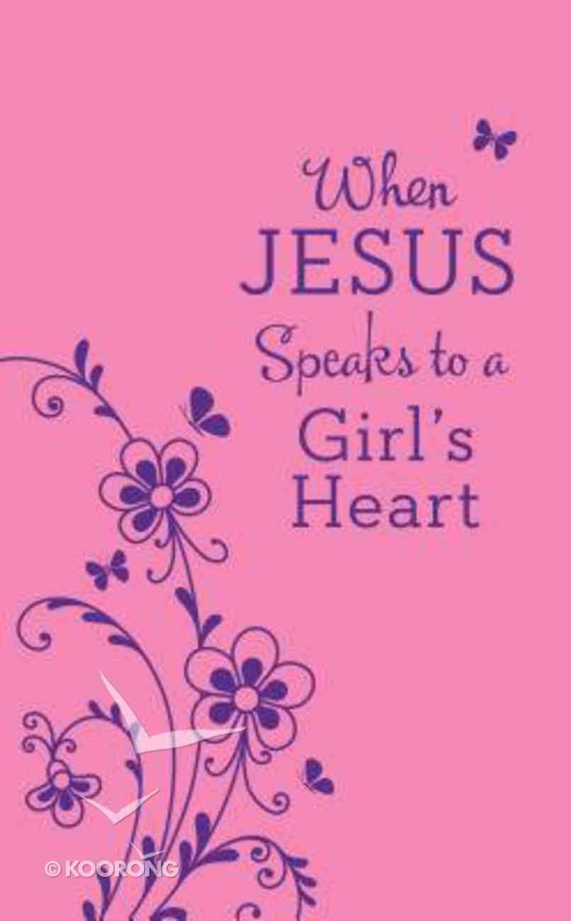 When Jesus Speaks to a Girl's Heart Paperback