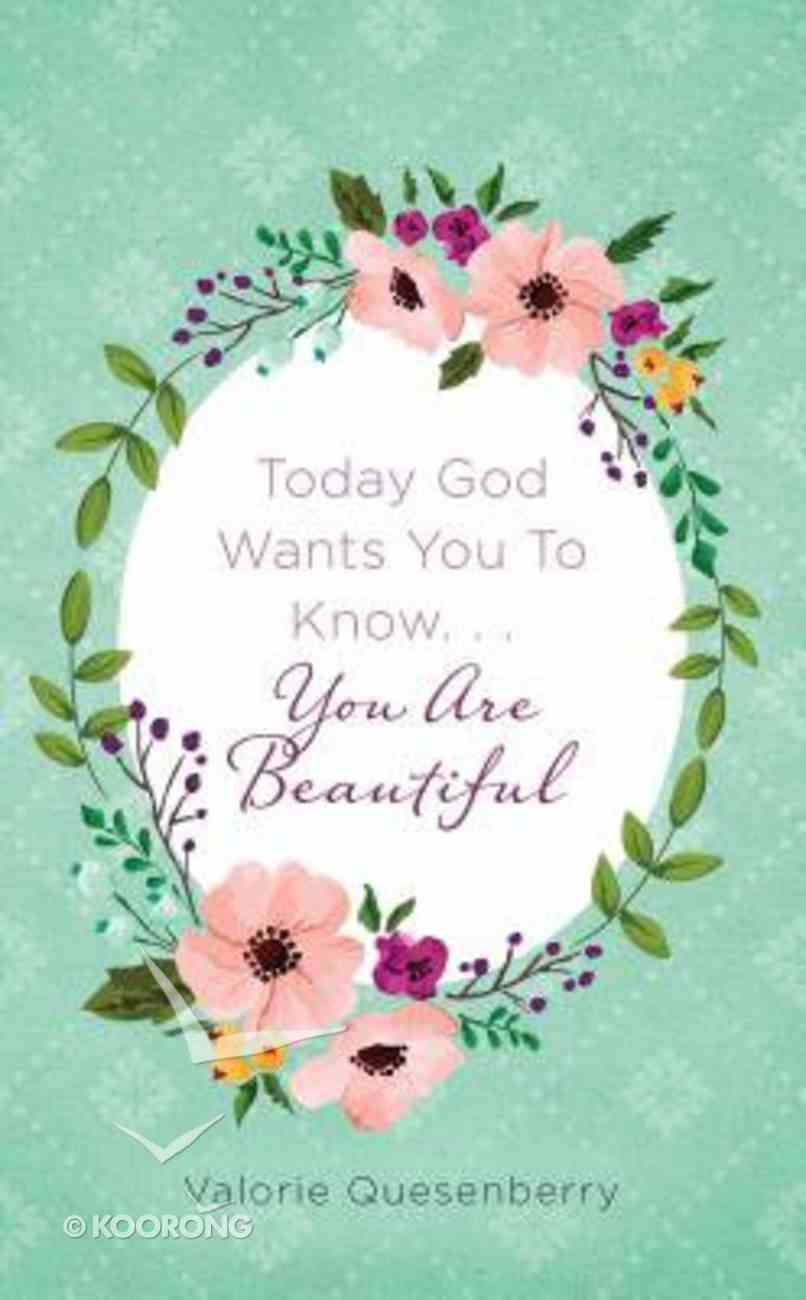 Today God Wants You to Know...You Are Beautiful Paperback