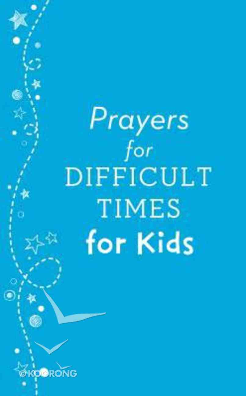 Prayers For Difficult Times For Kids Paperback