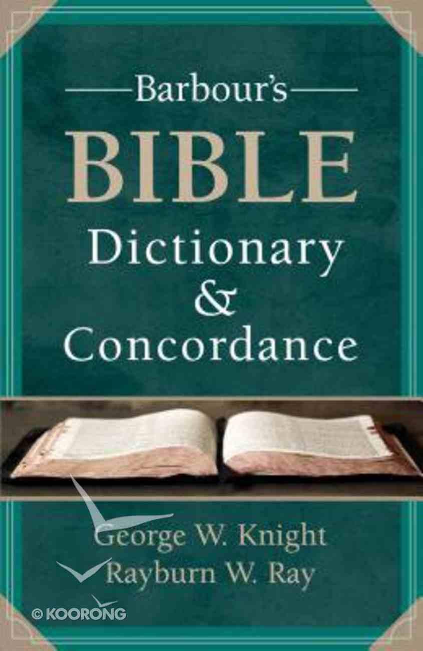 Barbour's Bible Dictionary and Concordance Paperback