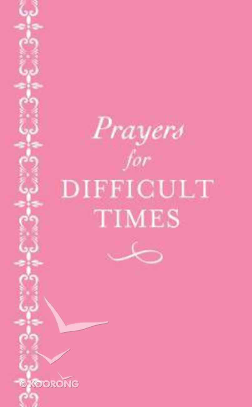 Prayers For Difficult Times: Breast Cancer Edition Paperback