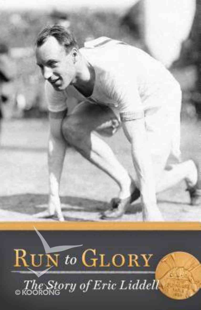 Run to Glory: The Story of Eric Liddell Paperback