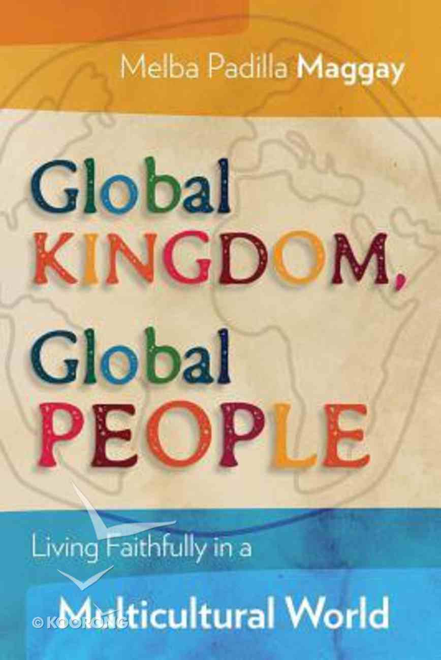Global Kingdom, Global People: Living Faithfully in a Multicultural World Paperback