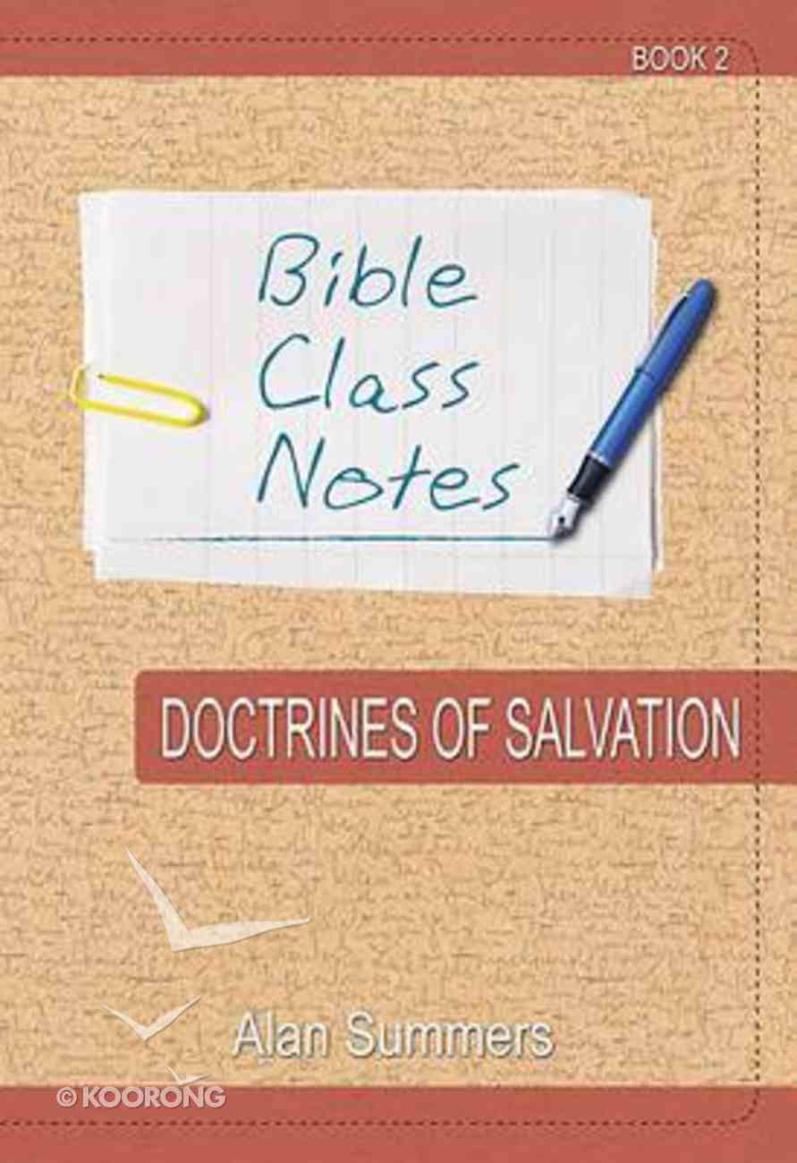 Doctrines of Salvation (Bible Class Notes Series) Paperback