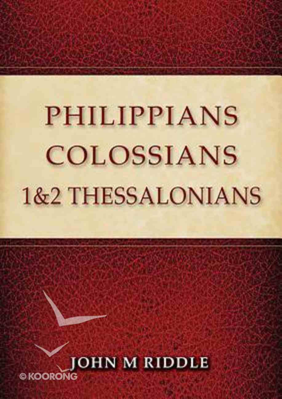 Philippians, Colossians, 1 & 2 Thessalonians Paperback