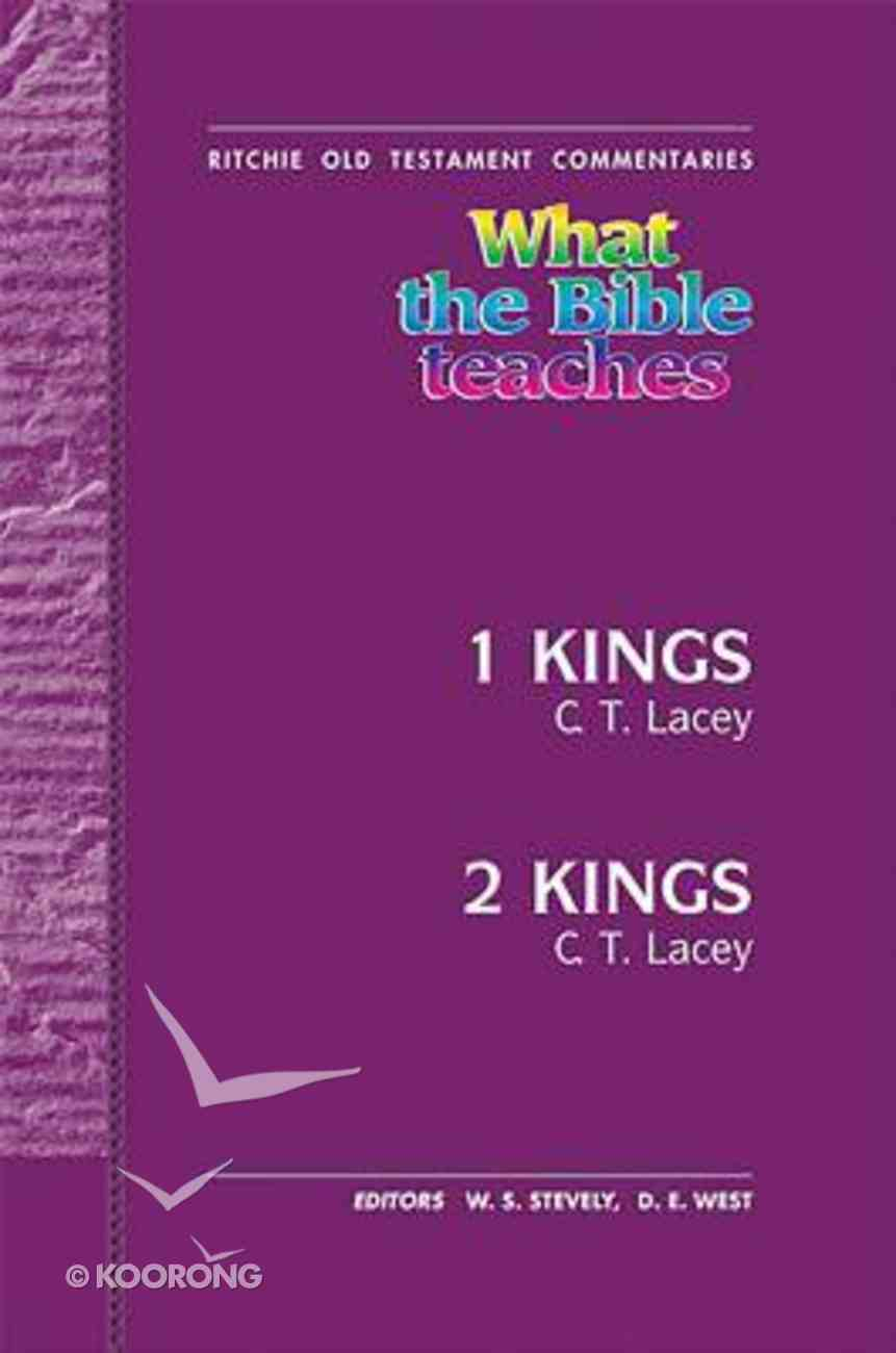 What the Bible Teaches #15: 1 & 2 Kings (#15 in Ritchie Old Testament Commentaries Series) Hardback