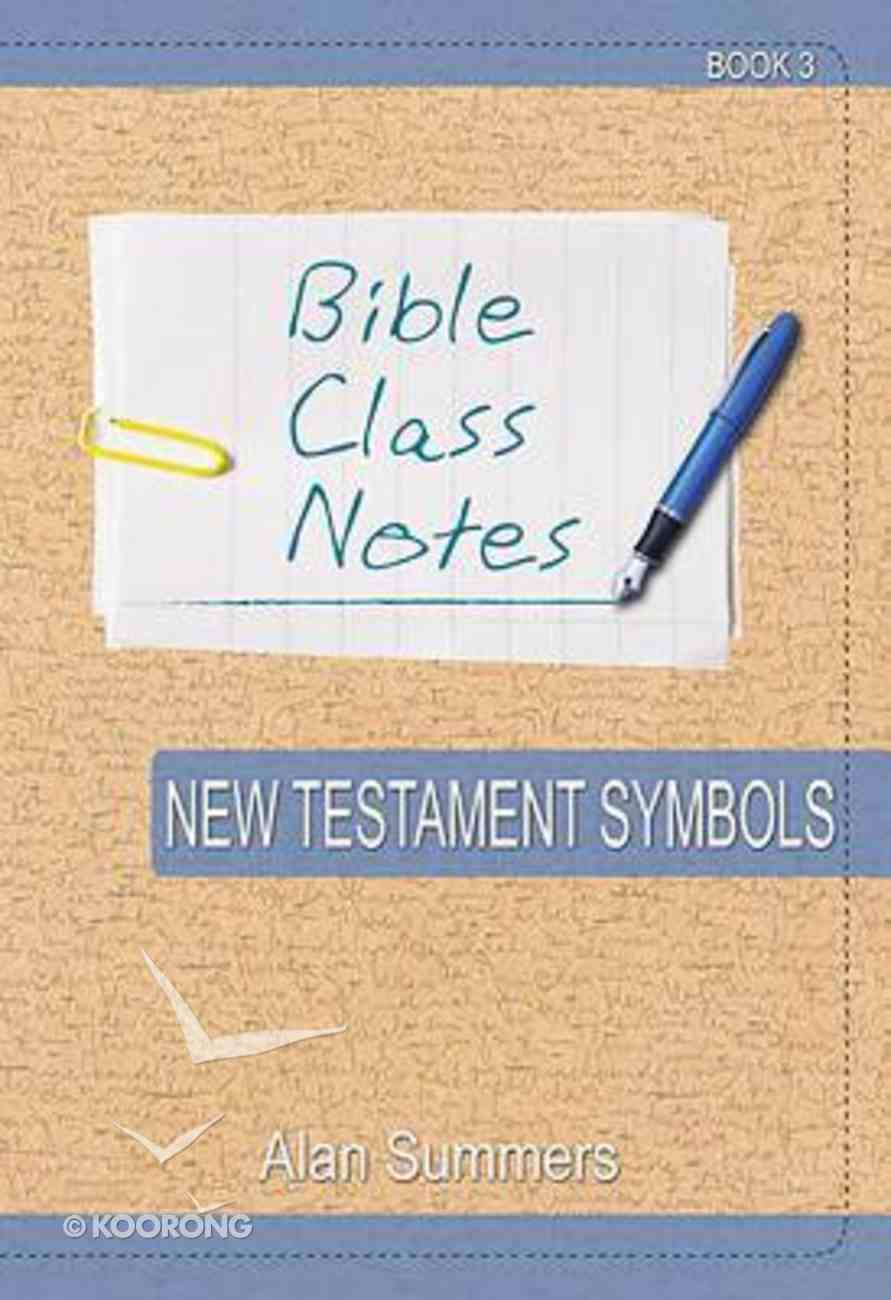 New Testament Symbols (Bible Class Notes Series) Paperback