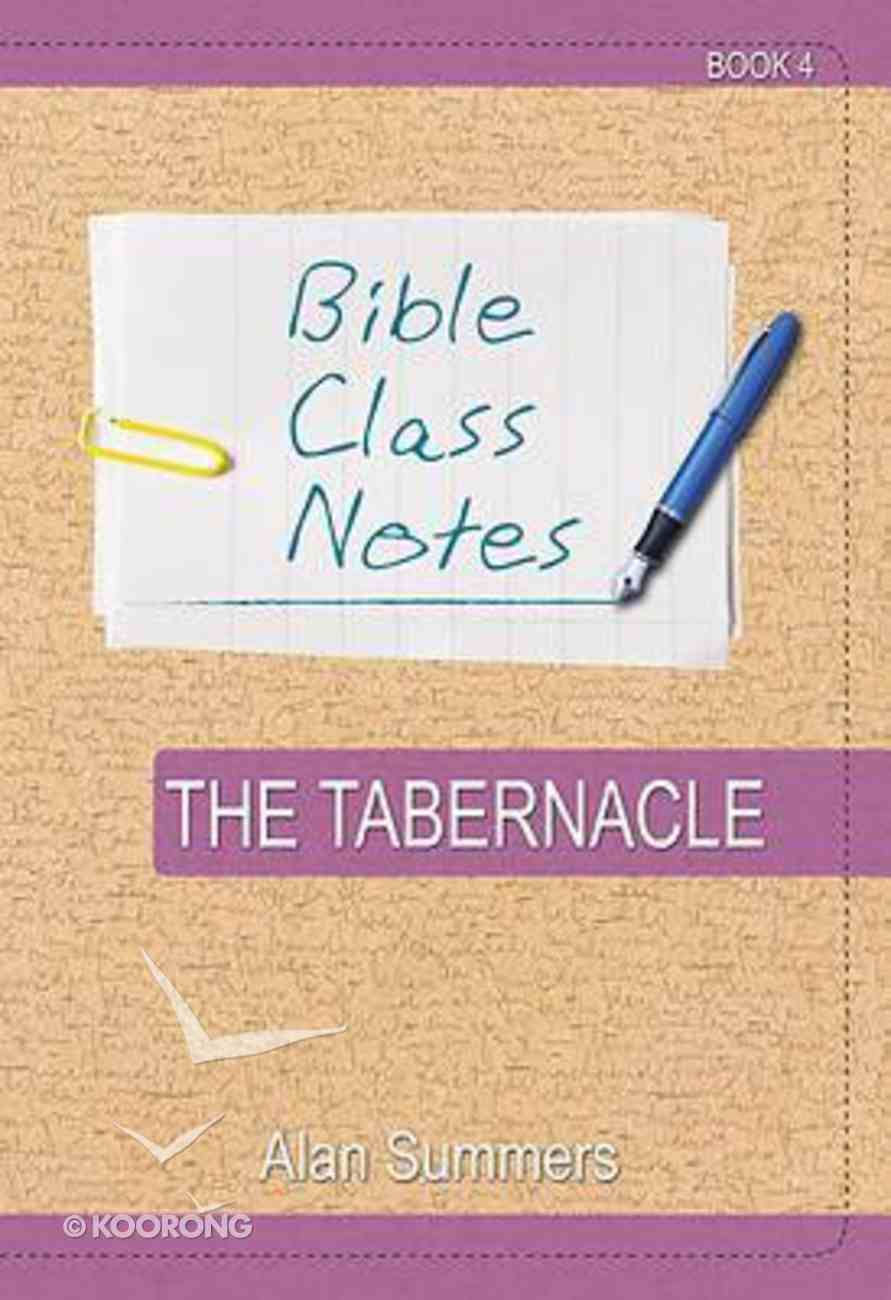 The Tabernacle (Bible Class Notes Series) Paperback