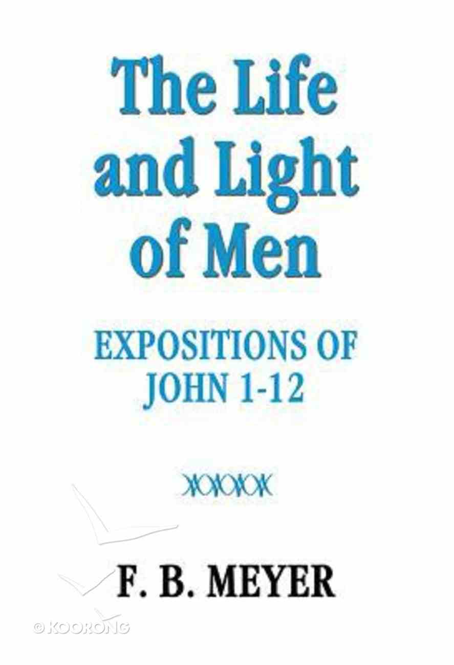 The Life and Light of Men: John 1-12 Paperback