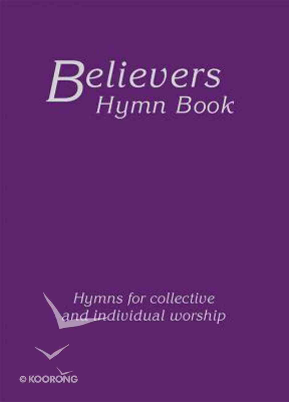 Believers Hymn Book Large Print Edition (10 Point Font) Hardback