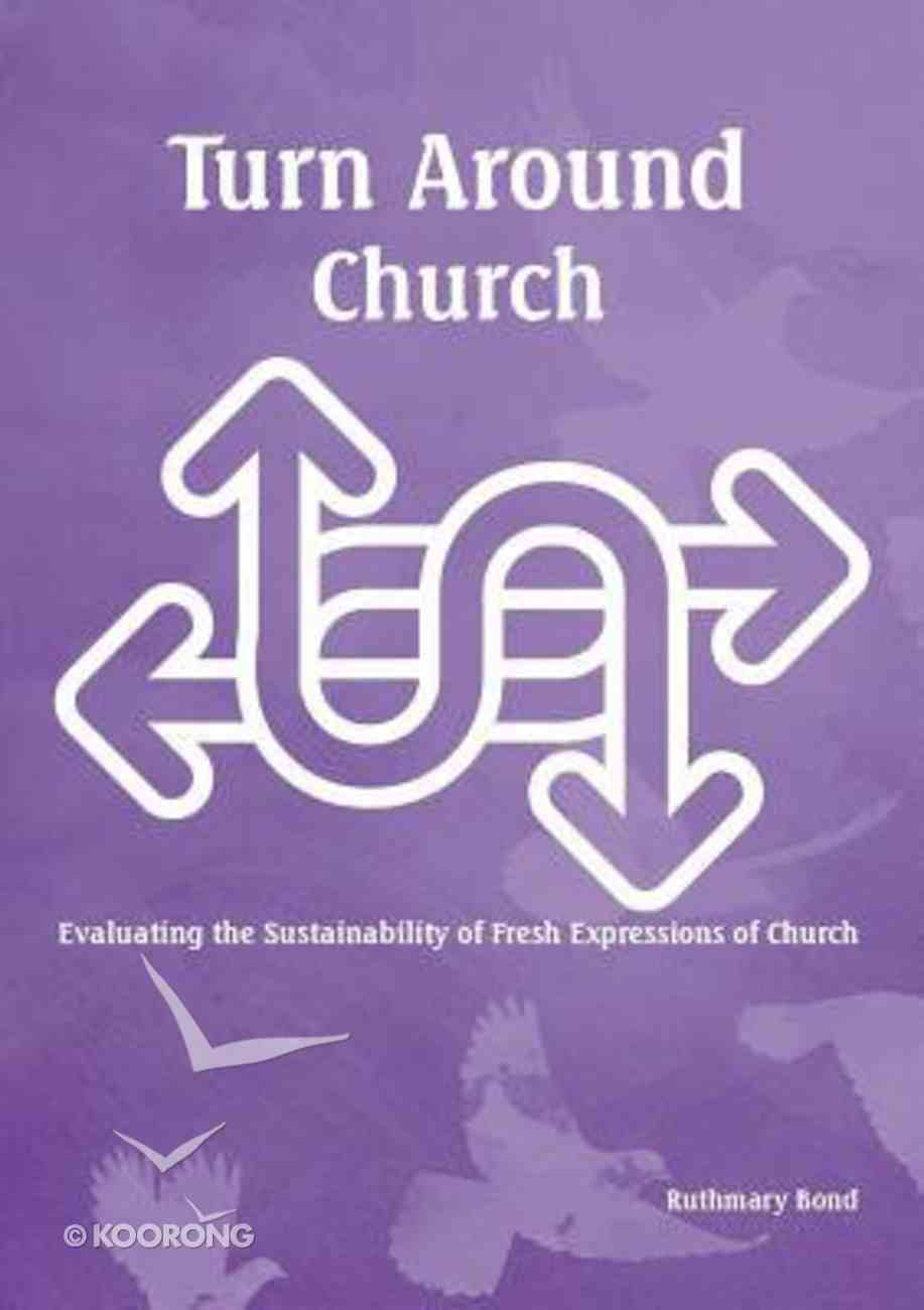 Turn Around Church: Evaluating the Sustainability of Fresh Expressions of Church Paperback