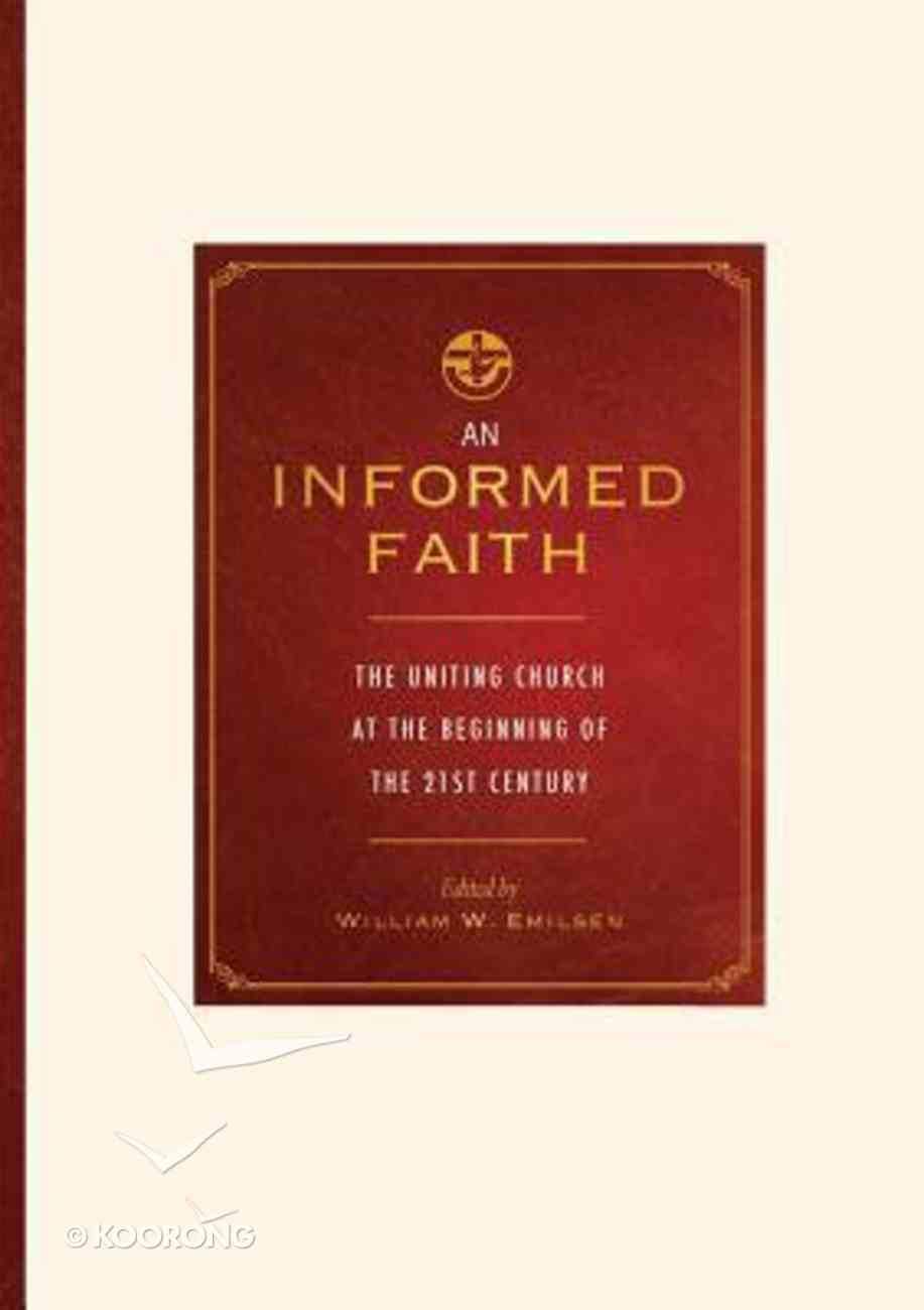 An Informed Faith: The Uniting Church At the Beginning of the 21St Century Paperback